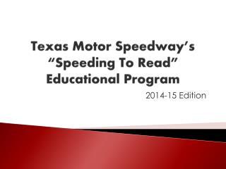"Texas Motor Speedway's ""Speeding To Read"" Educational Program"
