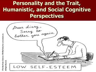 Personality and the Trait, Humanistic, and Social Cognitive Perspectives