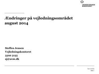 Ændringer på vejledningsområdet august 2014