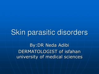 Skin parasitic disorders