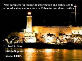 "Dr. José A. Díaz.  Instituto Superior Politécnico ""J.A.Echeverría"" Havana, CUBA"