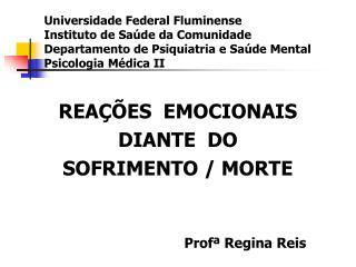 REAÇÕES  EMOCIONAIS  DIANTE  DO  SOFRIMENTO / MORTE