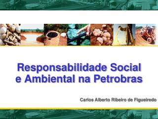 Responsabilidade Social  e Ambiental na Petrobras
