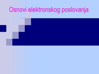 Osnovi  elektronskog poslovanja