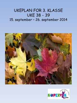 UKEPLAN FOR 3. KLASSE UKE 38 - 39 15. september – 26. september 2014