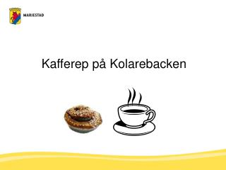 Kafferep på Kolarebacken