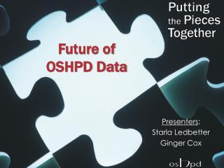 Future of  OSHPD Data