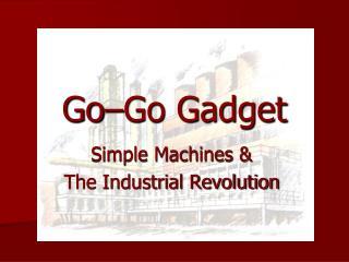 Go�Go Gadget