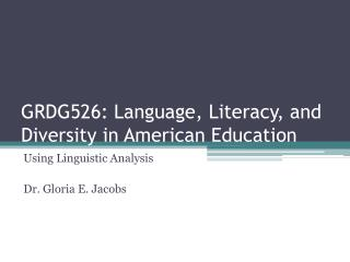 GRDG526: Language, Literacy, and Diversity in American Education