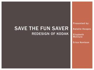 Save the fun saver Redesign of  kodak