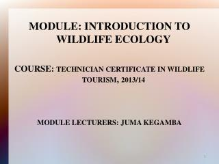 MODULE: INTRODUCTION TO WILDLIFE ECOLOGY