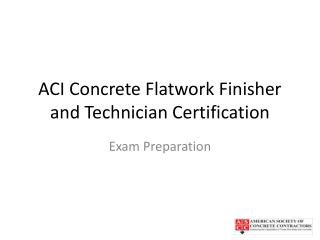 ACI Concrete Flatwork Finisher and Technician Certification