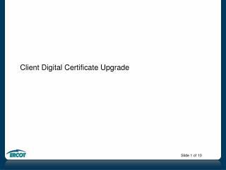 Client Digital Certificate Upgrade