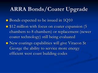 ARRA Bonds/Coater Upgrade