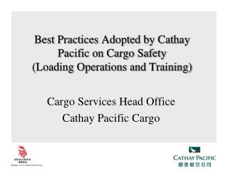 Best Practices Adopted by Cathay Pacific on Cargo Safety  (Loading Operations and Training)