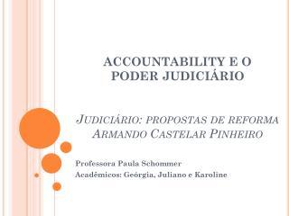 ACCOUNTABILITY E O  PODER JUDICIÁRIO Judiciário : propostas de reforma Armando  Castelar  Pinheiro