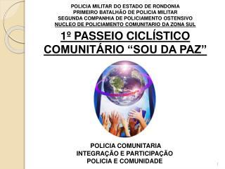 """1º PASSEIO CICLÍSTICO COMUNITÁRIO """"SOU DA PAZ"""""""
