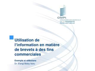 Utilisation  de  l'information  en  matière  de brevets à des fins  commerciales