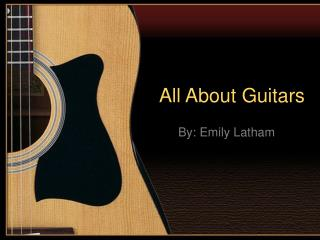 All About Guitars