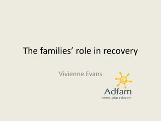 The families' role in recovery