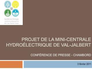 Projet de La mini-centrale hydro lectrique de Val-Jalbert  Conf rence de presse - Chambord