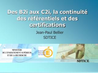 Des B2i aux C2i, la continuité des référentiels et des certifications