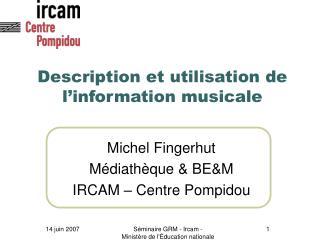 Description et utilisation de l�information musicale