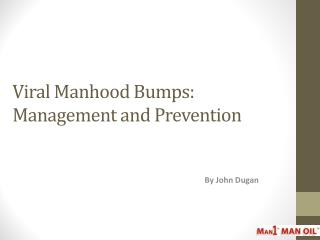 Viral Manhood Bumps - Management and Prevention