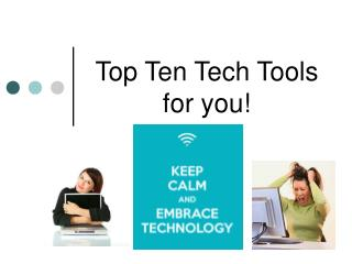Top Ten Tech Tools for you!