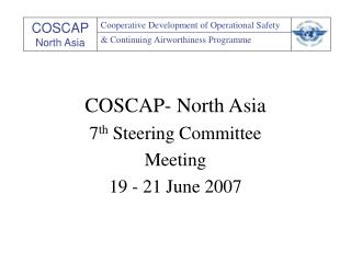 COSCAP- North Asia 7 th  Steering Committee Meeting 19 - 21 June 2007