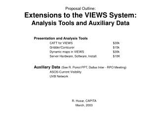 Proposal Outline: Extensions to the VIEWS System: Analysis Tools and Auxiliary Data