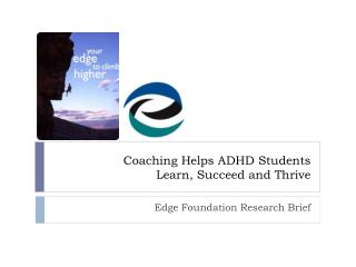 Coaching Helps  ADHD Students  Learn, Succeed and  Thrive