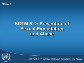 SGTM 5 D: Prevention of Sexual Exploitation and Abuse