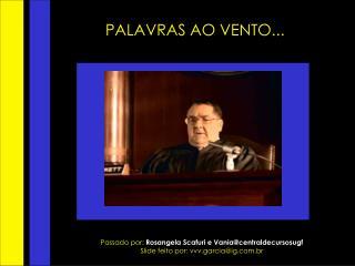 PALAVRAS AO VENTO...