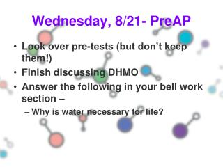 Wednesday, 8/21- PreAP
