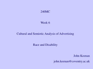 240MC Week 6 Cultural and Semiotic Analysis of Advertising Race and Disability  John Keenan