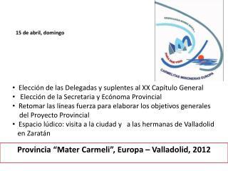 """Provincia """"Mater  Carmeli """", Europa – Valladolid, 2012"""