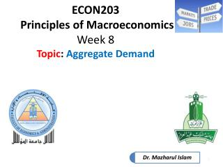 ECON203  Principles of Macroeconomics Week 8 Topic :  Aggregate Demand