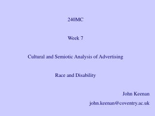 240MC Week 7 Cultural and Semiotic Analysis of Advertising Race and Disability  John Keenan