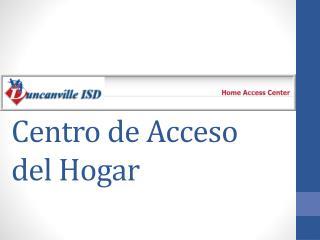 Centro de Acceso  del Hogar