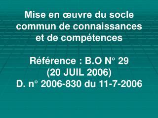 La loi du 23 avril 2005 d'orientation et de programme pour l'avenir de l'école  précise que: