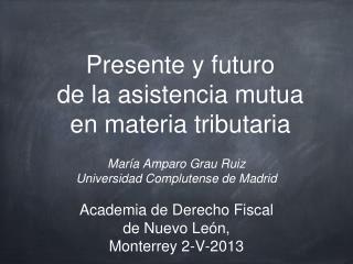 Presente y futuro  de la asistencia mutua  en materia tributaria