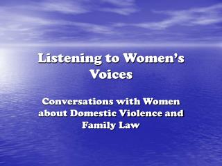 Listening to Women�s Voices