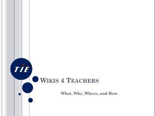 Wikis 4 Teachers