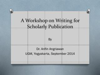 A Workshop on Writing for Scholarly Publication