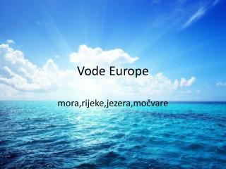 Vode Europe