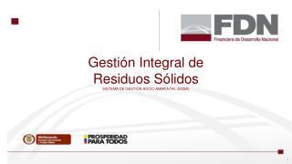 Gestión Integral de Residuos Sólidos SISTEMA DE GESTIÓN SOCIO AMBIENTAL (SGSA)