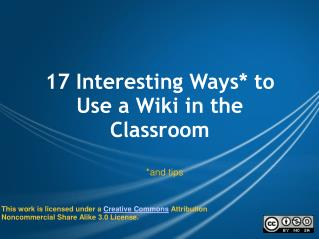 17 Interesting Ways* to Use a Wiki in the Classroom