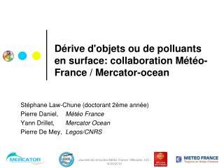 Dérive d'objets ou de polluants en surface: collaboration Météo-France / Mercator-ocean