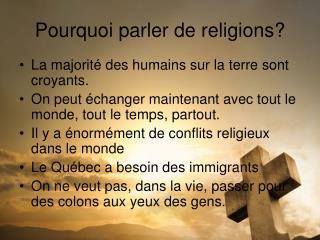 Pourquoi parler de religions?